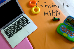 confessions of a wahm